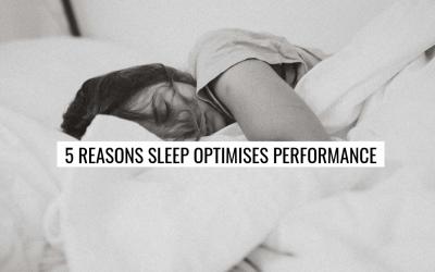 5 Reasons Sleep Optimises Performance