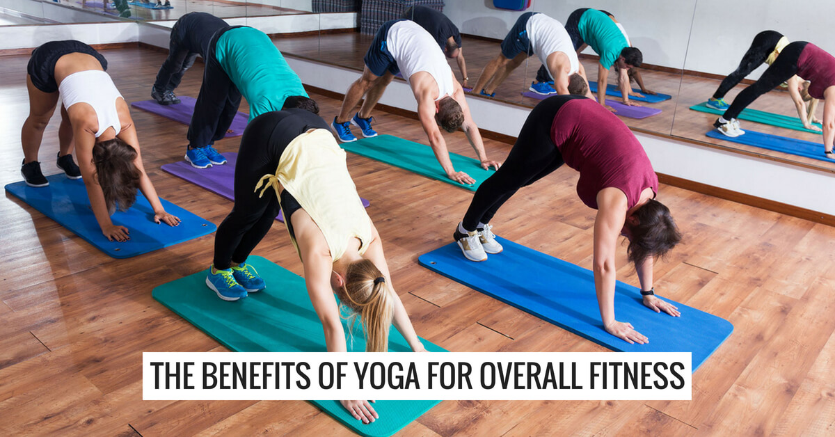 The Benefits Of Yoga For Overall Fitness