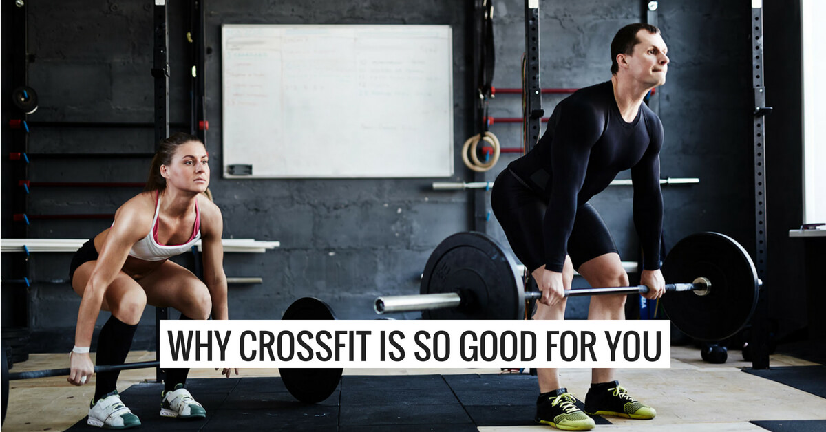 Why CrossFit is So Good For You