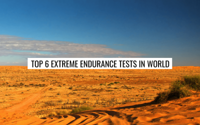 Top 6 Most Extreme Endurance Tests in the World
