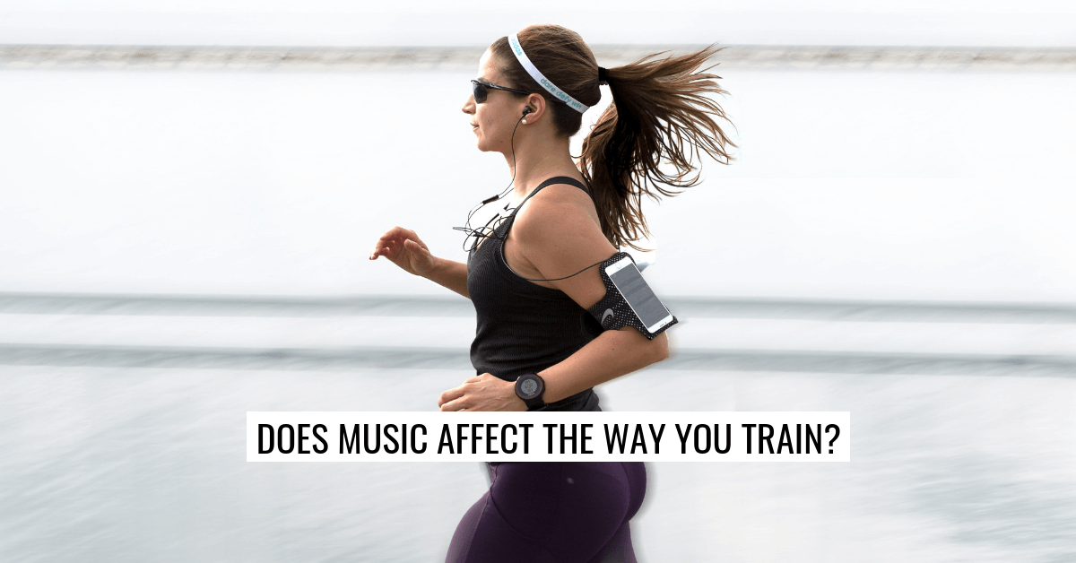 Does Music Affect the Way You Train?